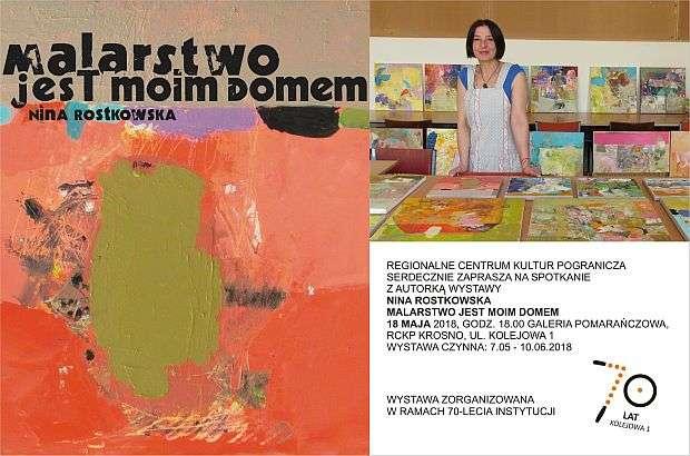 """""""Malarstwo jest moim domem..."""" - wystawa malarstwa Niny Rostkowskiej"""